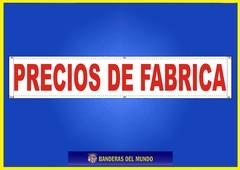 BANDERA PANCARTA PRECIOS DE FABRICA